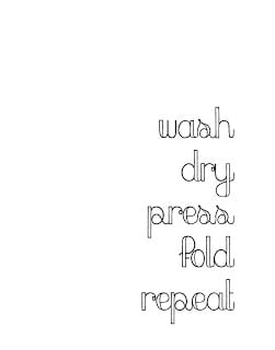 """Sign - \""""Wash Dry Press Fold Repeat\"""""""