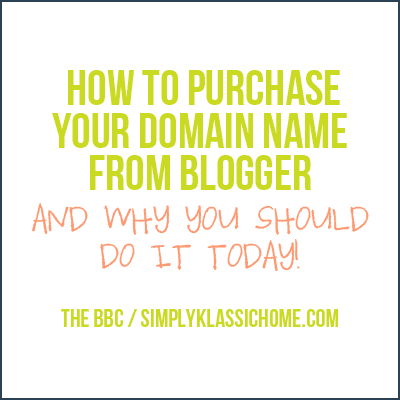 How To Purchase Your Domain Name From Blogger