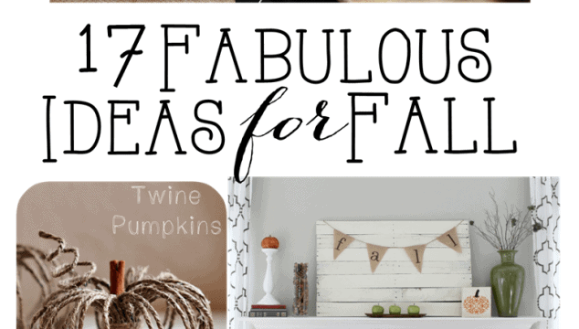 17 Fabulous Ideas for Fall