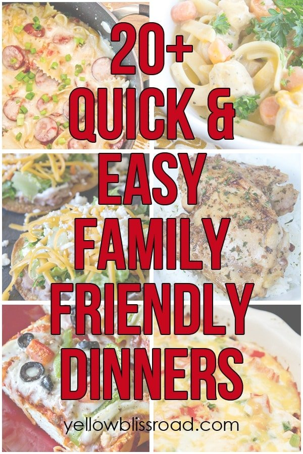 20+ Quick and Easy Family Friendly Dinners - Follow thru on that New Year's Resolution to avoid the drive thru!