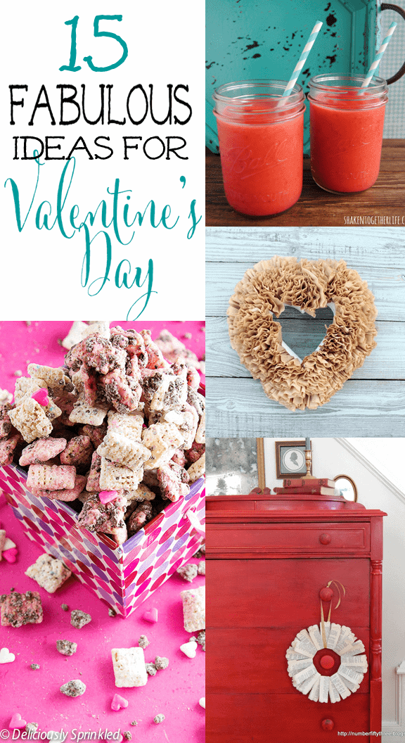 15 Fabulous Ideas for Valentine's Day - Treats, Drinks. Decor & Crafts!