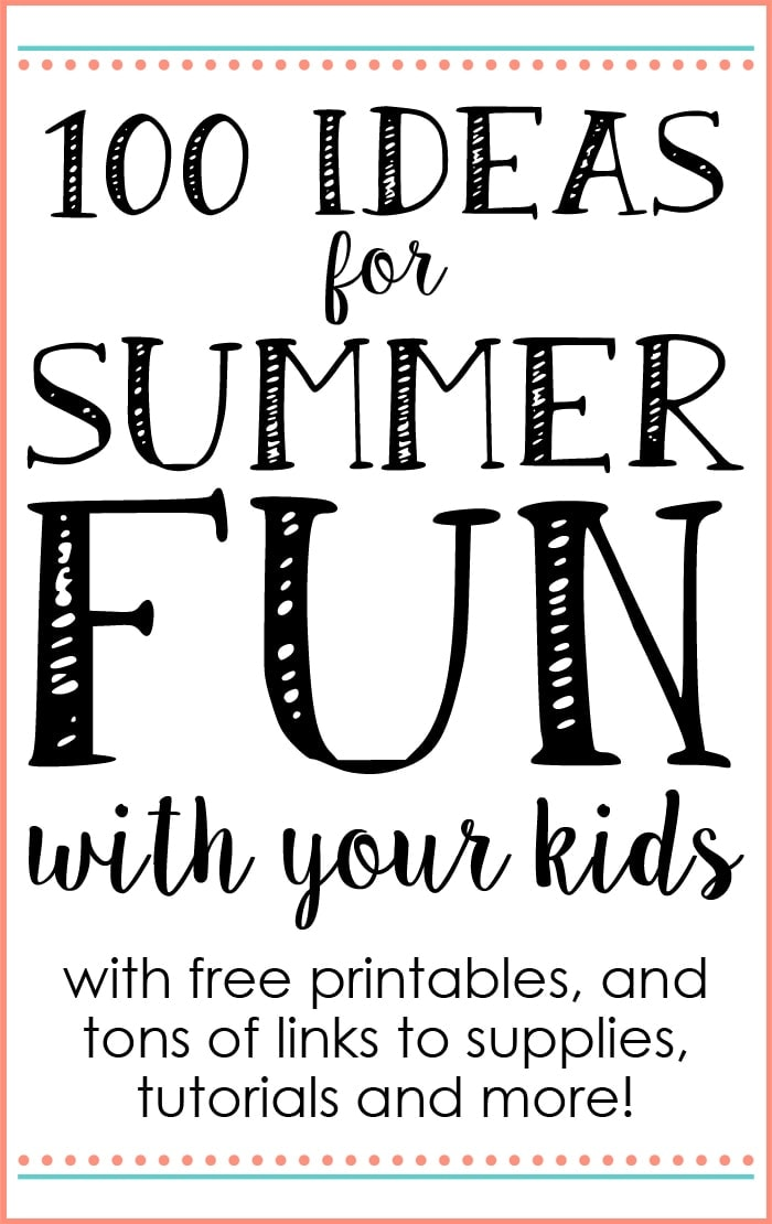 100 Ideas for Summer Fun with Your Kids