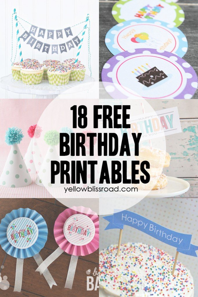 18 Free Birthday Printables - cards, banners, cake toppers and more!