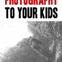 How to Teach Your Child About Photography