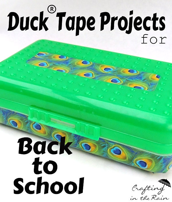 Duck Tape Pencil Box via Crafting in the Rain