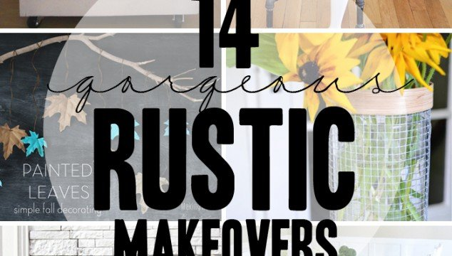 14 Gorgeous Rustic Makeovers and Decor Ideas