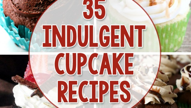35 Indulgent Cupcake Recipes