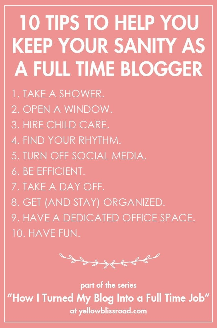 10 tips to help you keep your sanity as a full time blogger