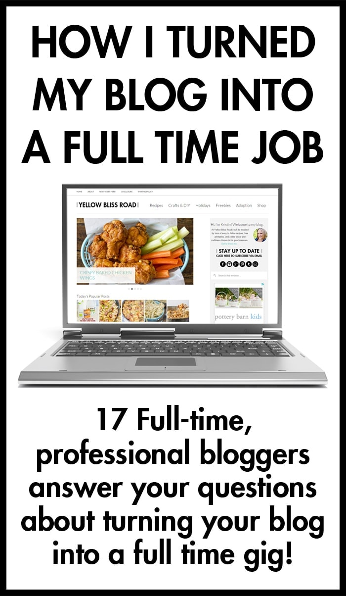 How to Blog Full Time - Tips from 17 Full Time Professional Bloggers