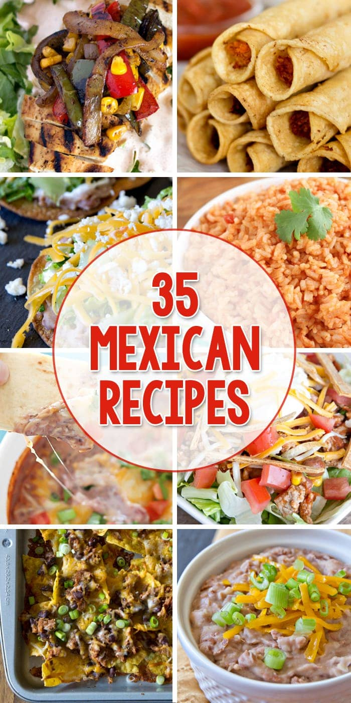 35 Mexican Recipes for Cinco de Mayo