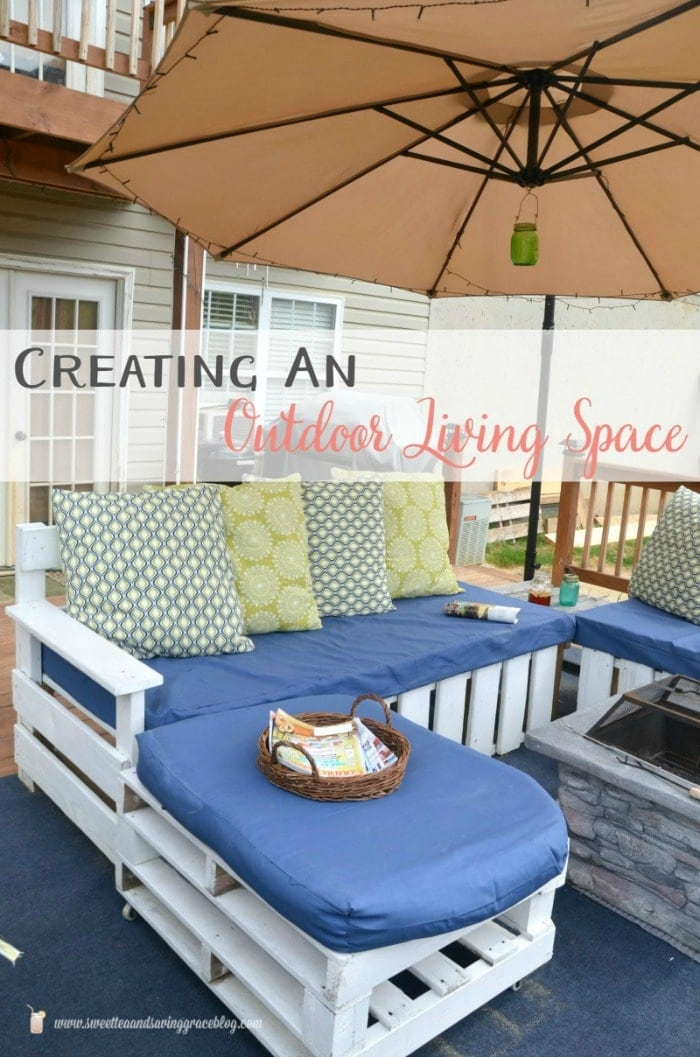 Create An Outdoor Living Space | Sweet Tea & Saving Grace