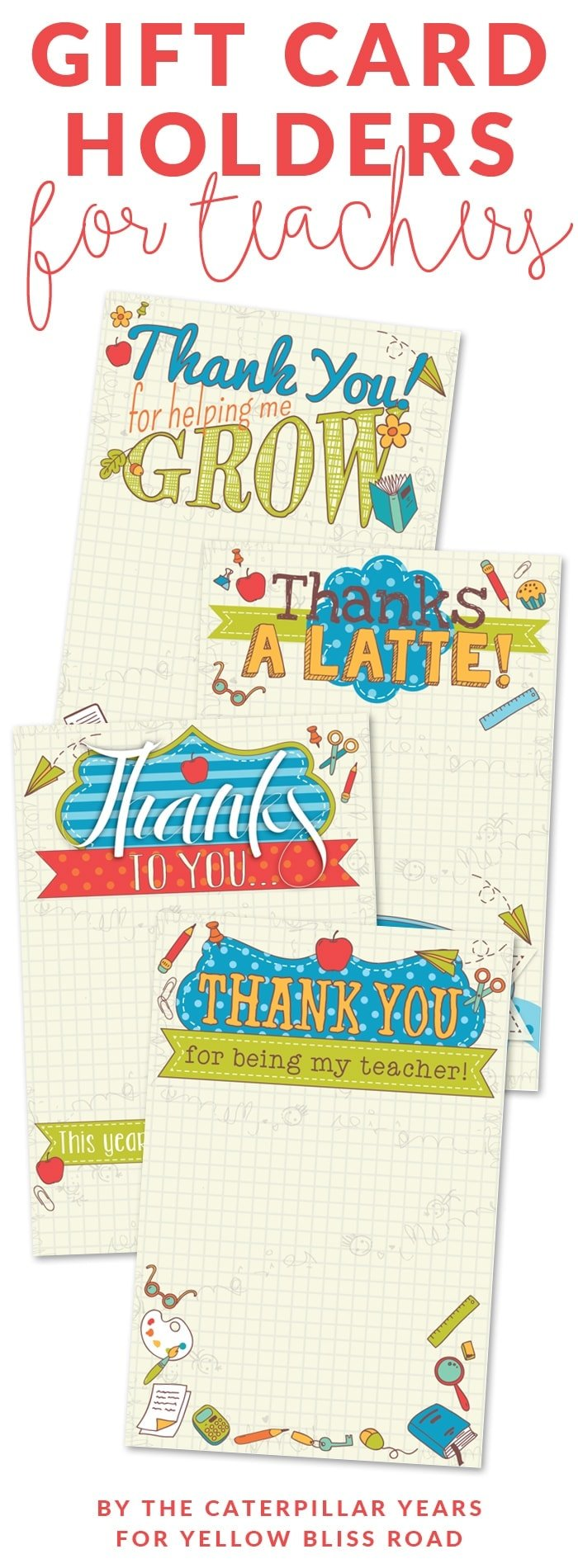 Free Printable Gift Card holders for Teachers, perfect for Last Day of School!
