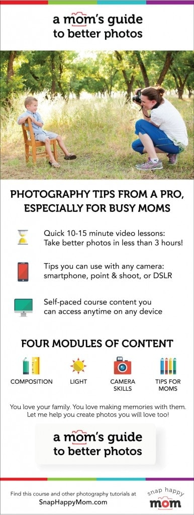 A Moms Guide To Better Photos - SnapHappyMom.com