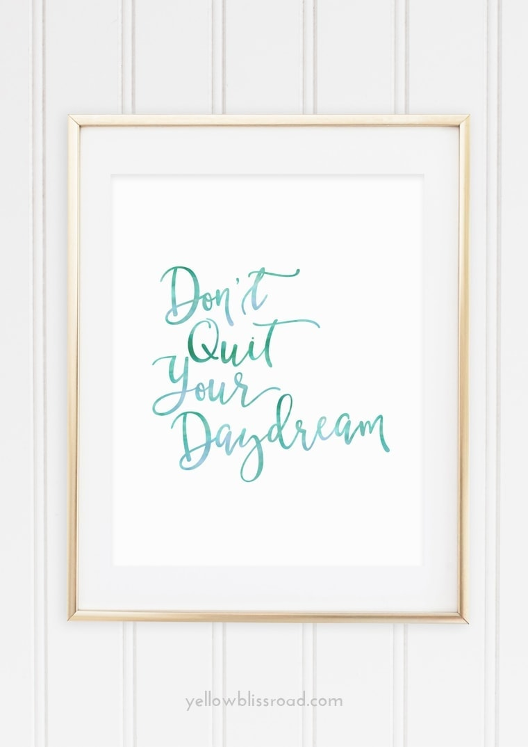Don't Quit Your Daydream free printable blue