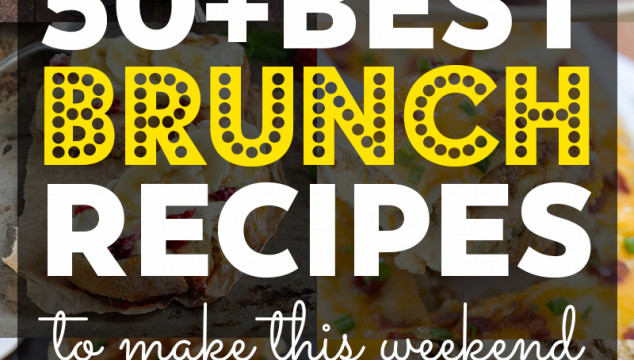 50+ Delicious Brunch Recipes