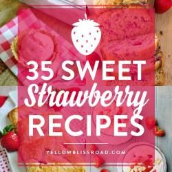 34 Sweet Strawberry Recipes