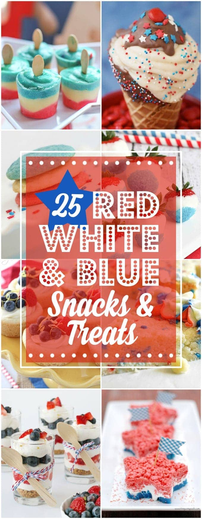 25 Patriotic Snacks and Treats - Yummy snacks and desserts in red, white and blue. Fun for Memorial Day or 4th of July parties!