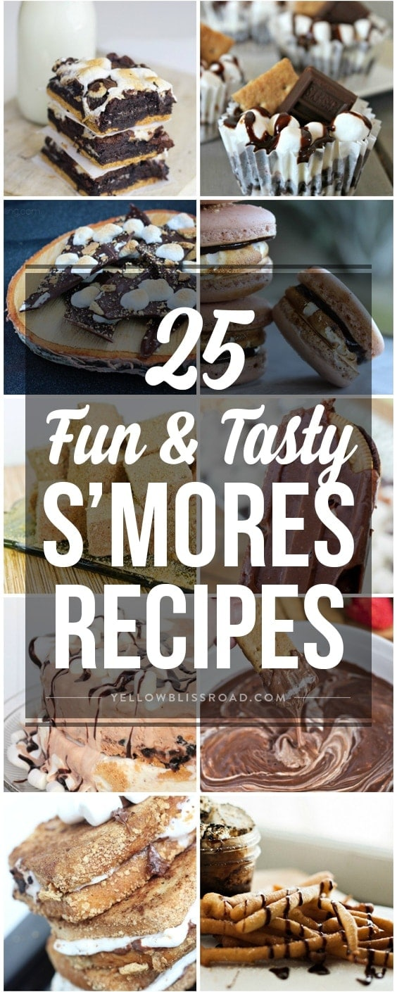 25 Fun and Tasty S'Mores Recipe - Delicious recipe ideas that are a unique spin on the classic summer treat!