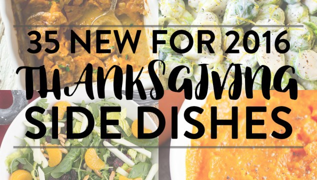 35 NEW Thanksgiving Side Dishes (2016)
