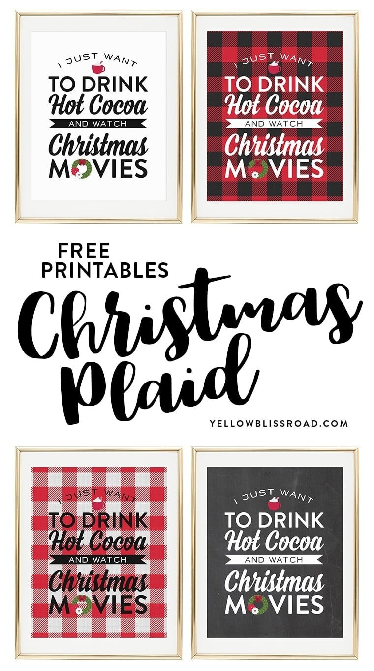 "Free Printable for Christmas Movie Night! "" I Just Want to Drink Hot Cocoa and Watch Christmas Movies"" in rustic plaids, buffalo check and chalkboard versions."