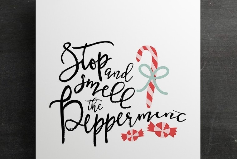 Free Christmas Printable: Stop & Smell the Peppermint