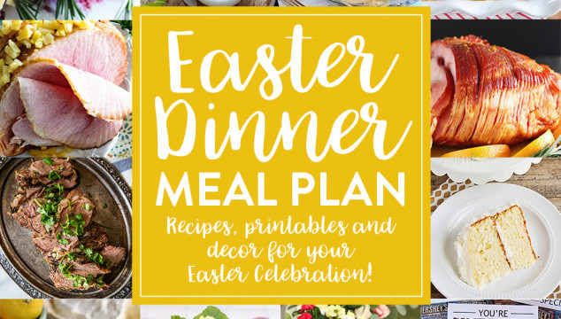 Easy Easter Dinner Meal Plan and Party Ideas
