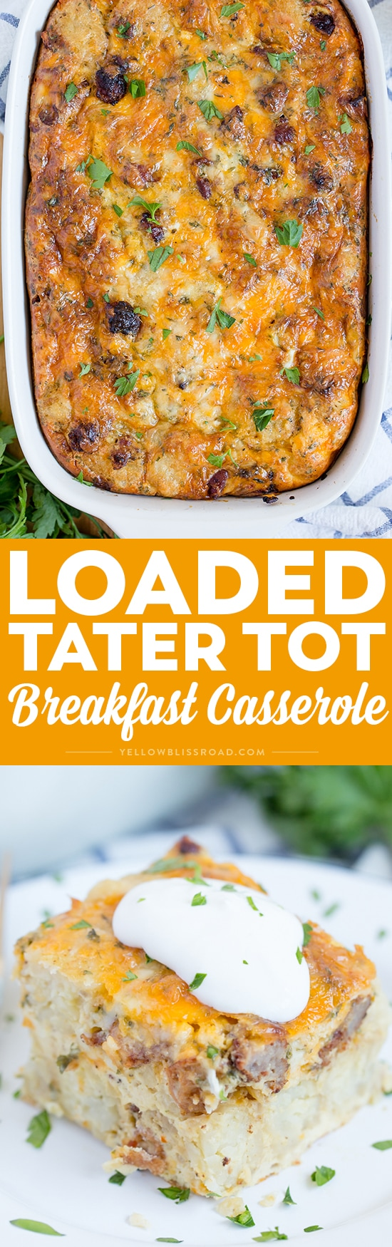 Loaded Tater Tot Breakfast Casserole with tons of meat, cheese, eggs and sour cream! Perfect as a make-ahead holiday breakfast or breakfast for dinner option!