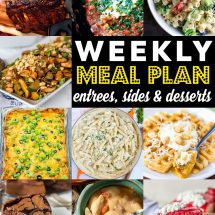 Weekly Meal Plan Week – 10 great bloggers bringing you a full week of recipes including dinner, sides dishes, and desserts!