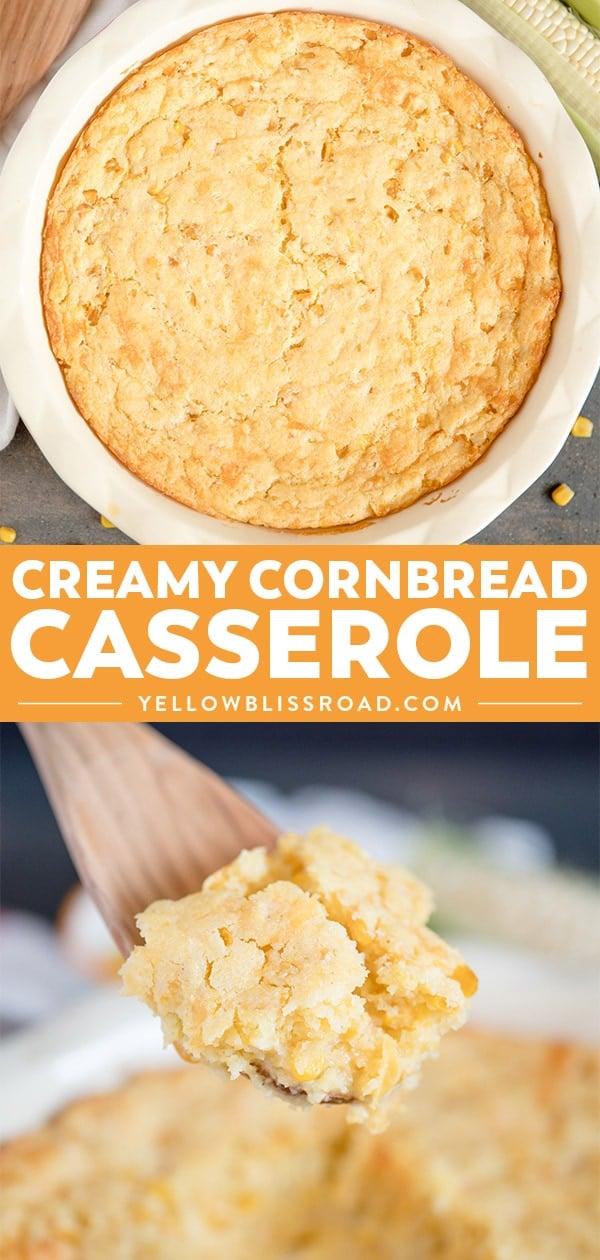 Creamy Cornbread Casserole collage