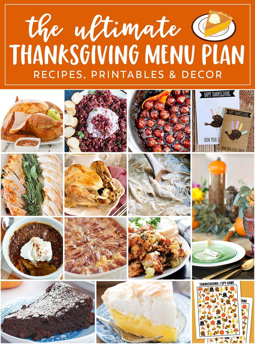 The Ultimate Thanksgiving Menu Plan includes 11 recipes from appetizers and sides to turkey and desserts, how to set the table and printables for the kids!