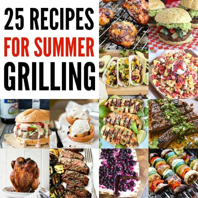 Fire up the grill and grab your Kiss the Cook apron! These 25 Recipes for Grilling are some of my favorite summer recipes! From dinners and sides to dessert, you can make an entire meal on your grill!
