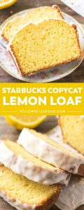 If you love the lemon desserts - then you need to try this Starbucks Copycat Lemon Loaf! It's buttery, moist, bursting with lemon flavor, and topped with sweet lemon glaze!