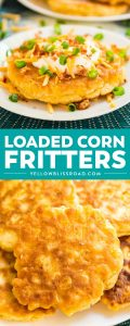 Loaded Corn Fritters are a light and fluffy corn cake topped with all the fixings making them a killer game day snack or dinner side dish!