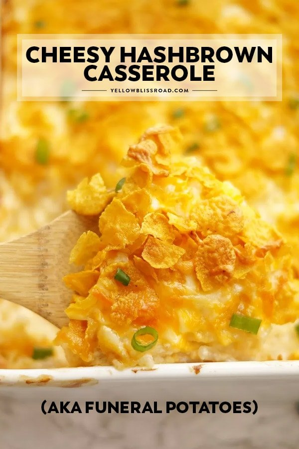 This Cheesy Hashbrown Casserole, also known as Funeral Potatoes photo with text overlay.
