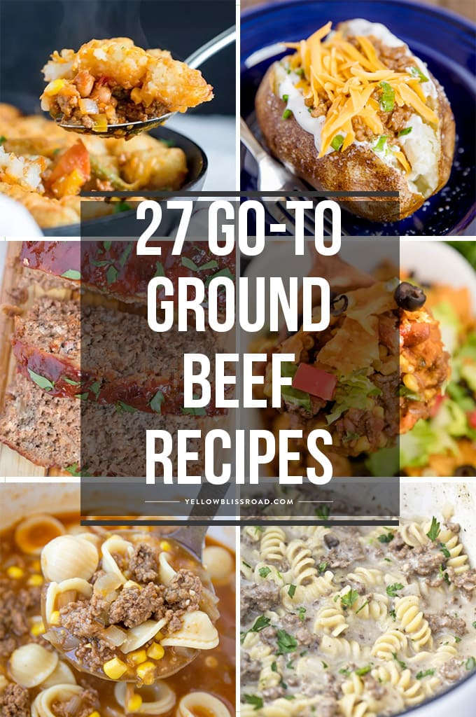 27 Simple Ground Beef Recipes Yellowblissroad Com