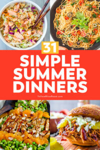 31 Simple Summer Dinners with images of pasta, salads, and bbq sandwich
